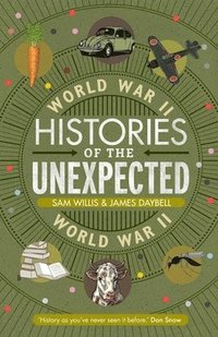 bokomslag Histories of the Unexpected: World War II