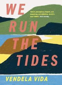 bokomslag We Run the Tides