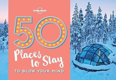 bokomslag 50 Places to Stay to Blow Your Mind