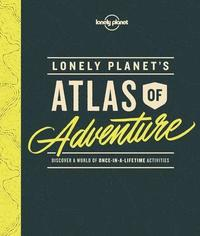 bokomslag Lonely Planet's Atlas of Adventure