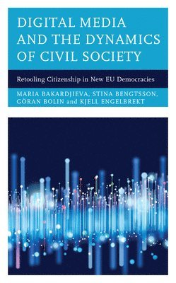 bokomslag Digital Media and the Dynamics of Civil Society