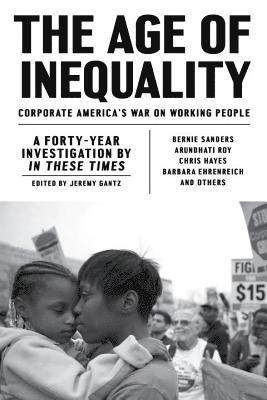 bokomslag Age of inequality - corporate americas war on working people