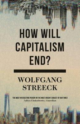 bokomslag How Will Capitalism End?
