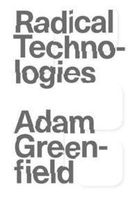 bokomslag Radical Technologies: The Design of Everyday Life