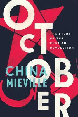 bokomslag October: The Story of the Russian Revolution