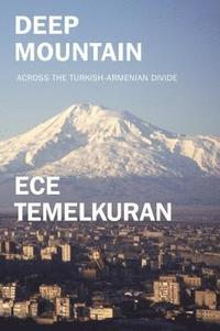 bokomslag Deep Mountain: Across the Turkish-Armenian Divide