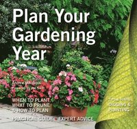 bokomslag Plan your gardening year - plan, plant and maintain