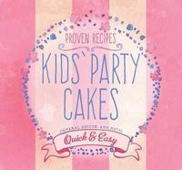 bokomslag Kids party cakes - quick & easy recipes