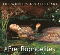 bokomslag The Pre-Raphaelites