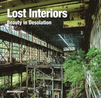 Lost interiors - beauty in desolation