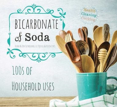 bokomslag Bicarbonate of soda - house & home