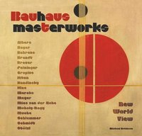 Bauhaus masterworks - new world view