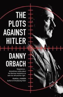 bokomslag The Plots Against Hitler