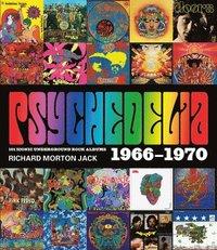 bokomslag Psychedelia: 101 Iconic Underground Rock Albums, 1966-1970