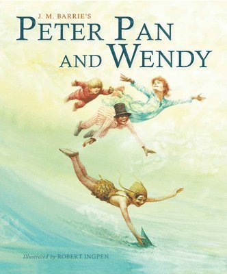 bokomslag Peter Pan and Wendy (Picture Hardback): Abridged Edition for Younger Readers