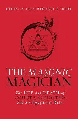 bokomslag Masonic magician - the life and death of count cagliostro and his egyptian