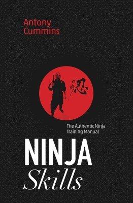 bokomslag Ninja Skills: The Authentic Ninja Training Manual