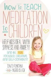 bokomslag How to Teach Meditation to Children
