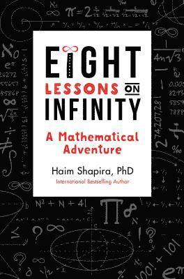 bokomslag Eight Lessons on Infinity: A Mathematical Adventure