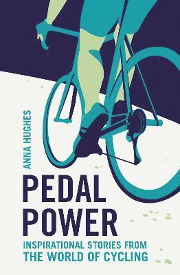 bokomslag Pedal power - inspirational stories from the world of cycling