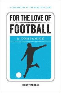 For the love of football - a companion