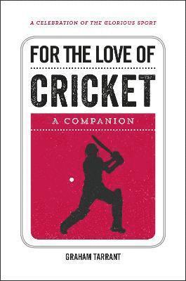 bokomslag For the love of cricket - a companion