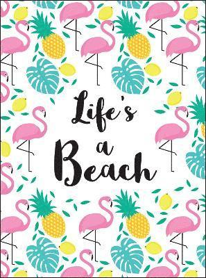 bokomslag Lifes a beach - tropical quotes to brighten your day