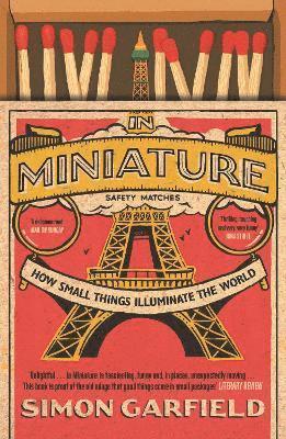 bokomslag In Miniature: How Small Things Illuminate The World