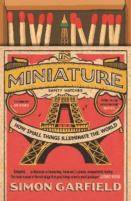 In Miniature: How Small Things Illuminate The World 1
