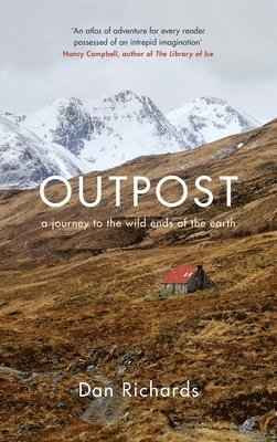 bokomslag Outpost: A Journey to the Wild Ends of the Earth