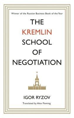 bokomslag The Kremlin School of Negotiation