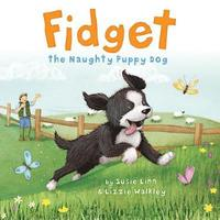 bokomslag Fidget - the naughty puppy dog