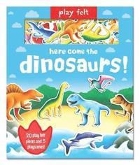 bokomslag Play Felt Here come the dinosaurs!