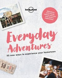 bokomslag Everyday Adventures: 50 new ways to experience your hometown