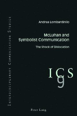 bokomslag Mcluhan and symbolist communication - the shock of dislocation