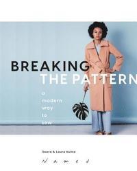 bokomslag Breaking the Pattern: A modern way to sew
