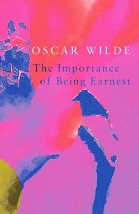 bokomslag Importance of being earnest (legend classics)