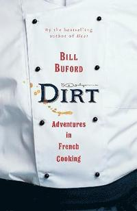 bokomslag Dirt: Adventures in French Cooking
