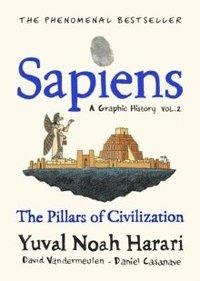 bokomslag Sapiens : A Graphic History, Volume 2: The Pillars of Civilization