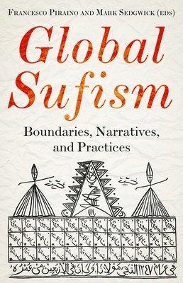 bokomslag Global Sufism: Boundaries, Structures and Politics