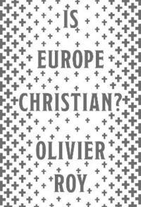 bokomslag Is Europe Christian?