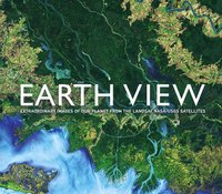 bokomslag Earth View: Extraordinary Images from the Landsat NASA/USGS