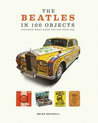 bokomslag The Beatles in 100 Objects