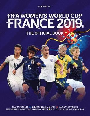bokomslag FIFA Women's World Cup France 2019: The Official Book