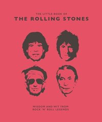 bokomslag The Little Book of the Rolling Stones: Wisdom and Wit from Rock 'n' Roll Legends
