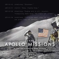 bokomslag The Apollo Missions: In the Astronauts' Own Words