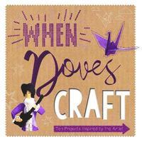 bokomslag When Doves Craft