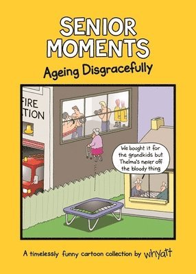 bokomslag Senior moments: ageing disgracefully - a timelessly funny cartoon collectio