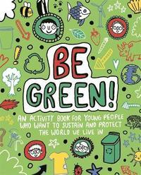 bokomslag Be Green! Mindful Kids Global Citizen