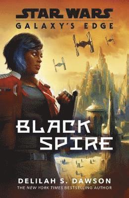 bokomslag Galaxy's Edge: Black Spire